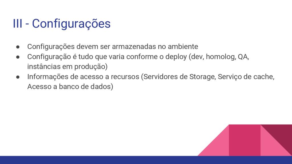 ● Configurações devem ser armazenadas no ambien...