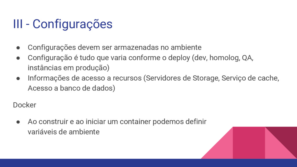 III - Configurações ● Configurações devem ser a...