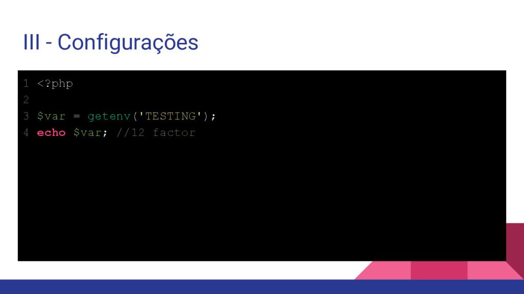 III - Configurações 1 <?php 2 3 $var = getenv('...