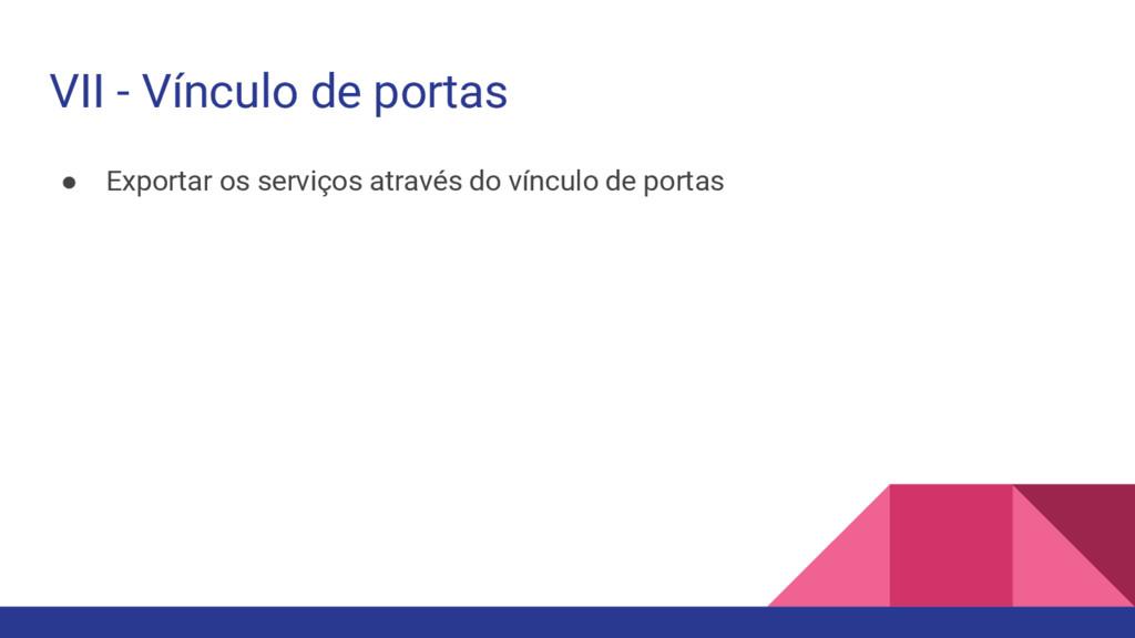 ● Exportar os serviços através do vínculo de po...