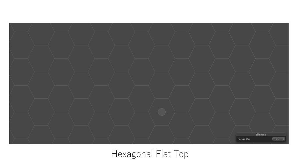 Hexagonal Flat Top