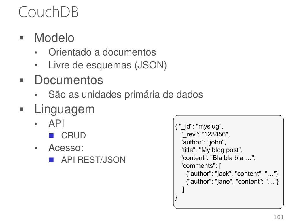 CouchDB  Modelo • Orientado a documentos • Liv...
