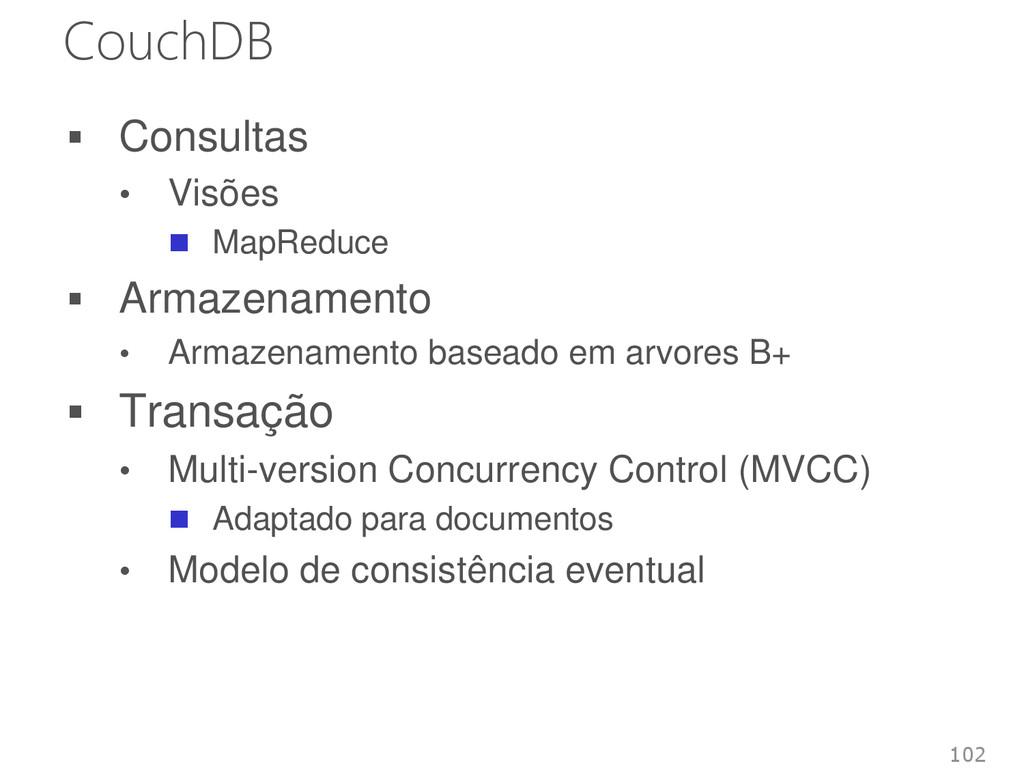 CouchDB  Consultas • Visões  MapReduce  Arma...