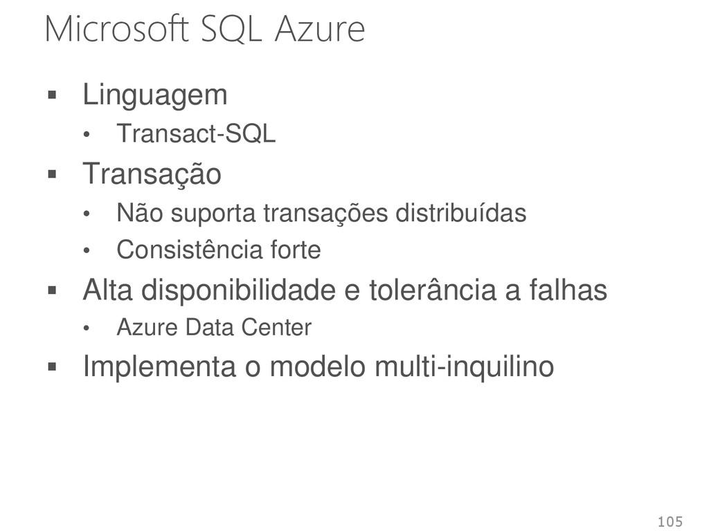 Microsoft SQL Azure  Linguagem • Transact-SQL ...