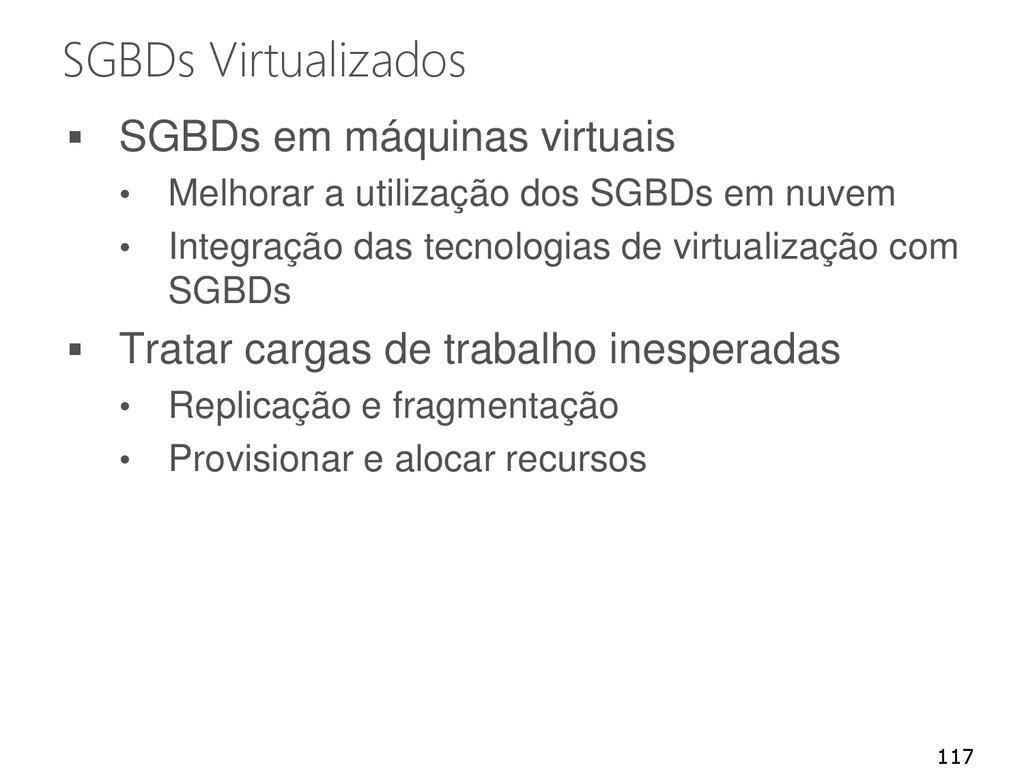 SGBDs Virtualizados  SGBDs em máquinas virtuai...
