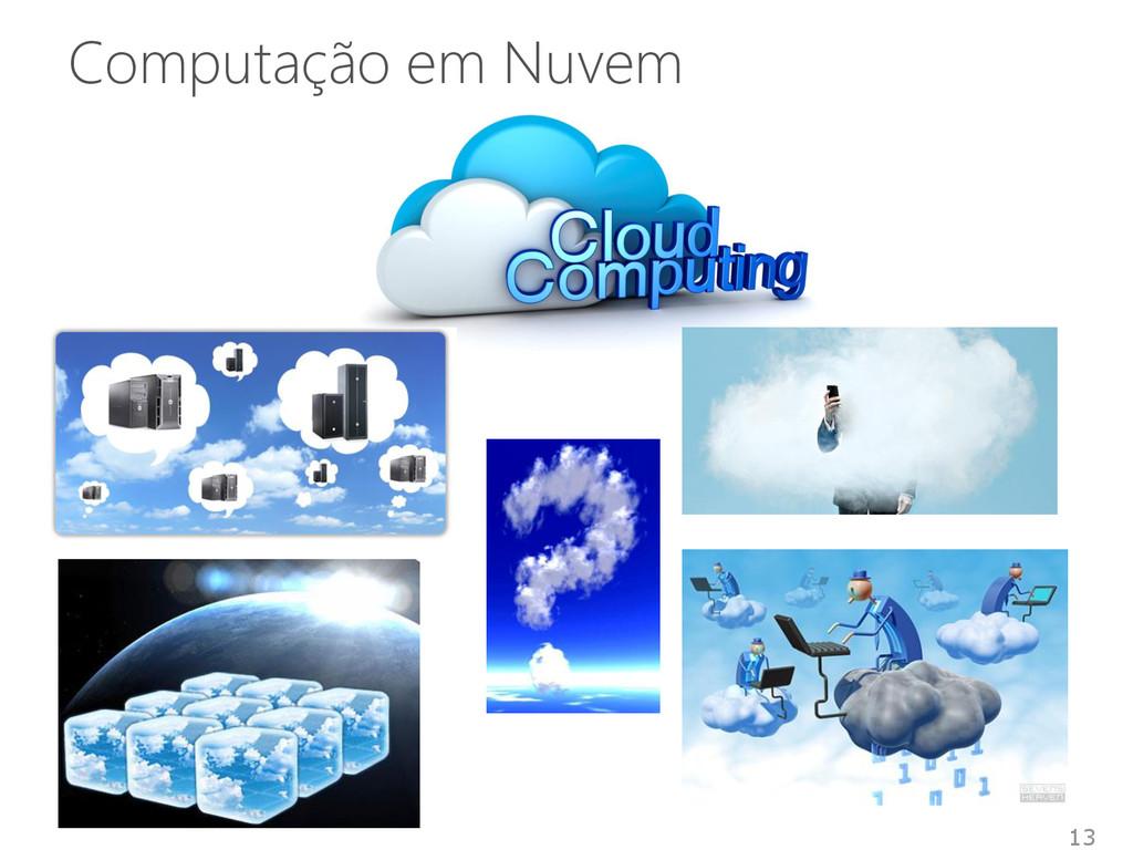 Computação em Nuvem 13