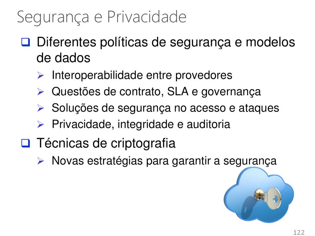 Segurança e Privacidade 122  Diferentes políti...