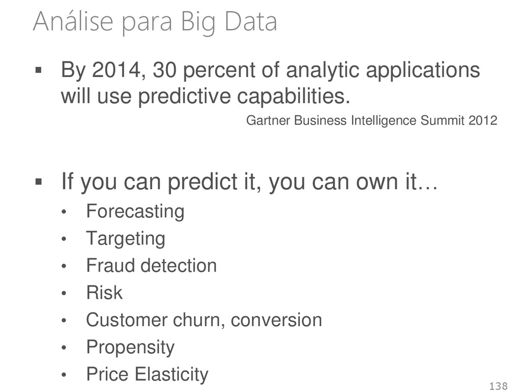 Análise para Big Data  By 2014, 30 percent of ...