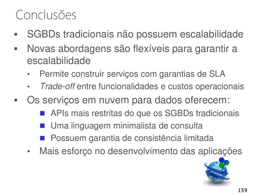Conclusões  SGBDs tradicionais não possuem esc...