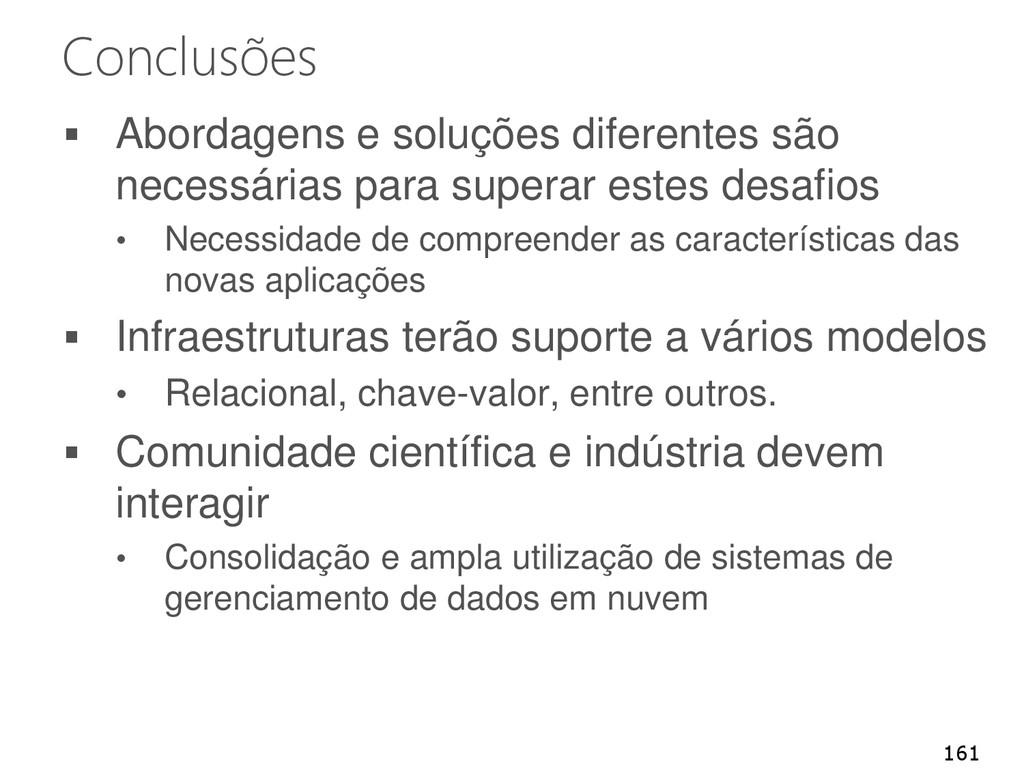 Conclusões  Abordagens e soluções diferentes s...