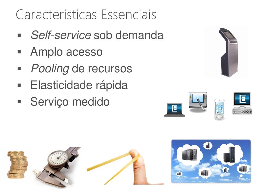 Características Essenciais  Self-service sob d...