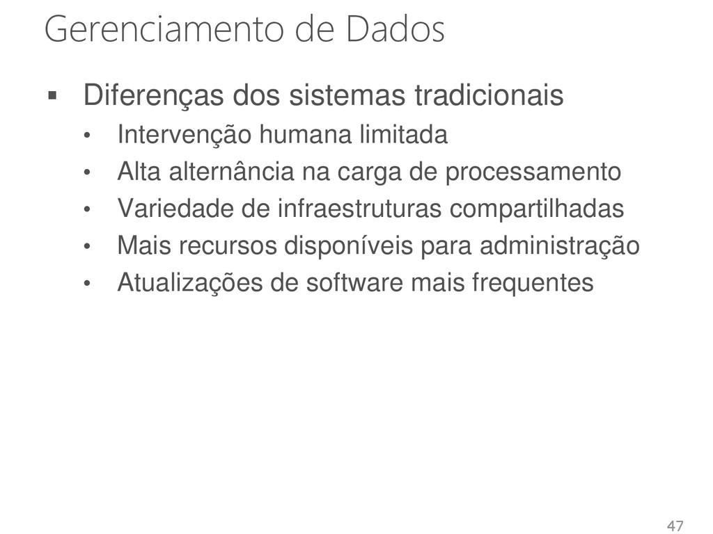 Gerenciamento de Dados  Diferenças dos sistema...