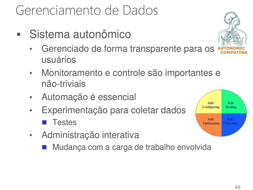 Gerenciamento de Dados  Sistema autonômico • G...