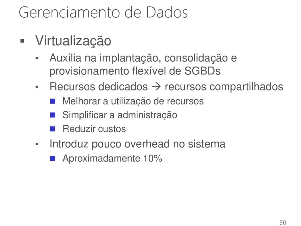 Gerenciamento de Dados  Virtualização • Auxili...