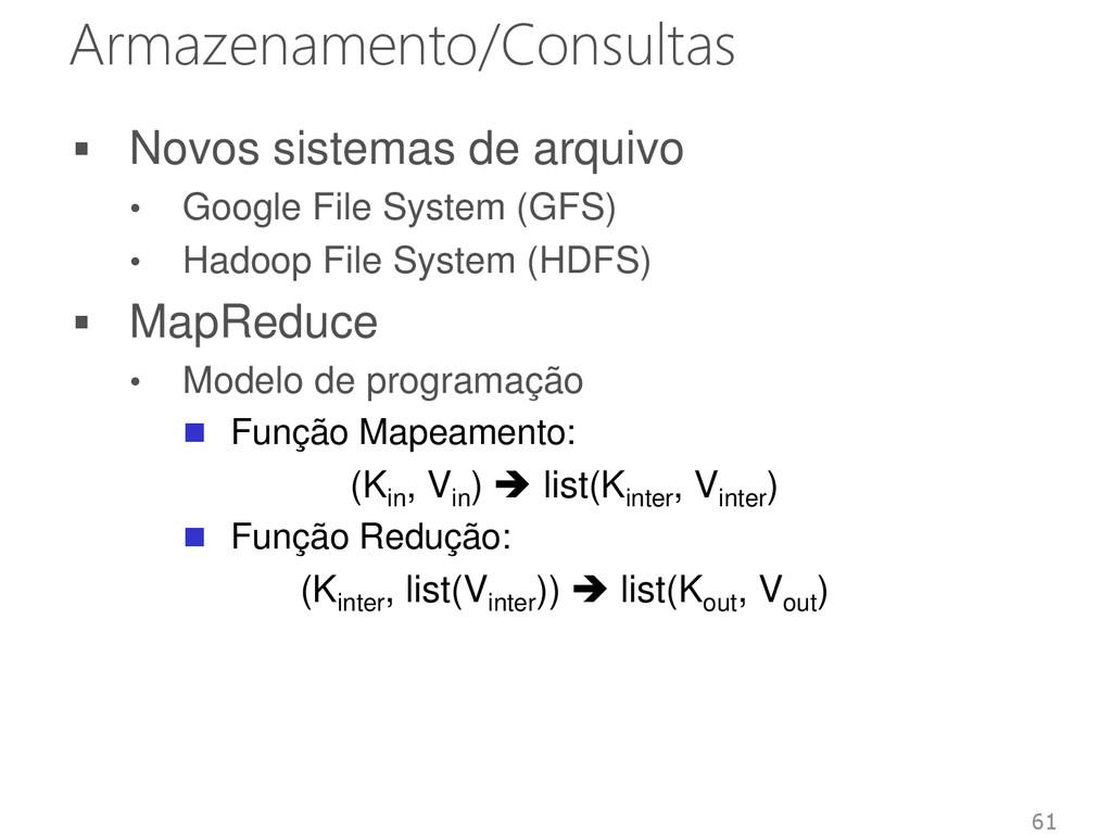 Armazenamento/Consultas  Novos sistemas de arq...