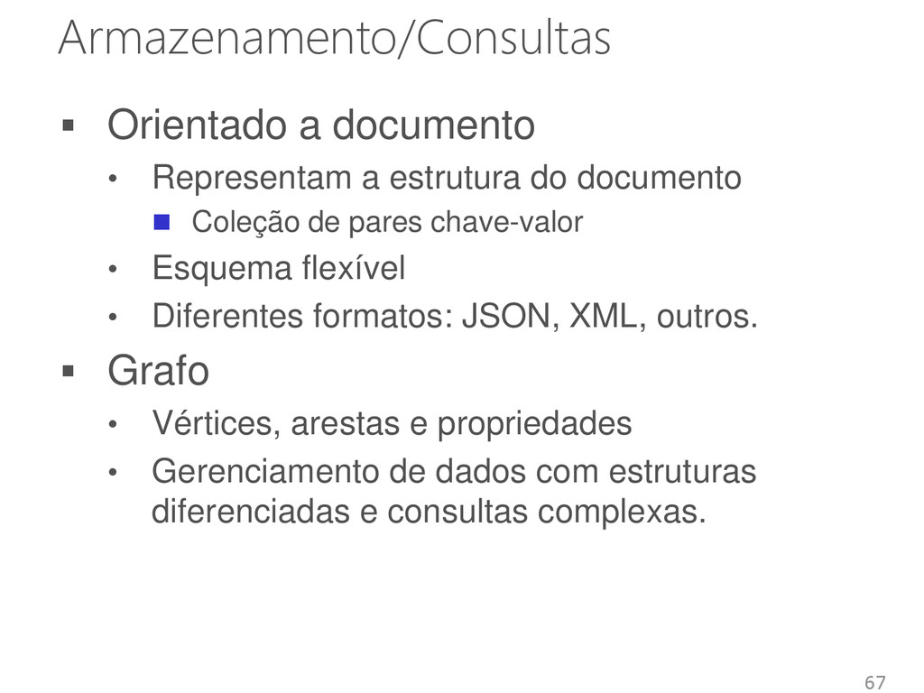 Armazenamento/Consultas  Orientado a documento...