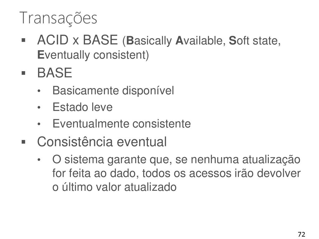 Transações  ACID x BASE (Basically Available, ...