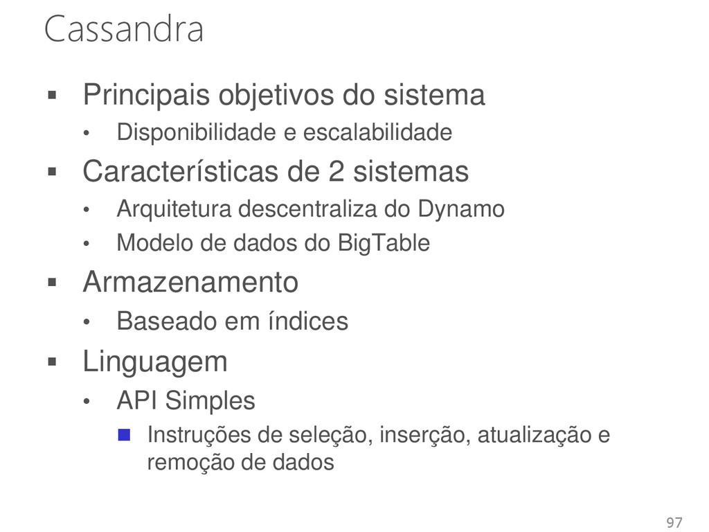 Cassandra  Principais objetivos do sistema • D...
