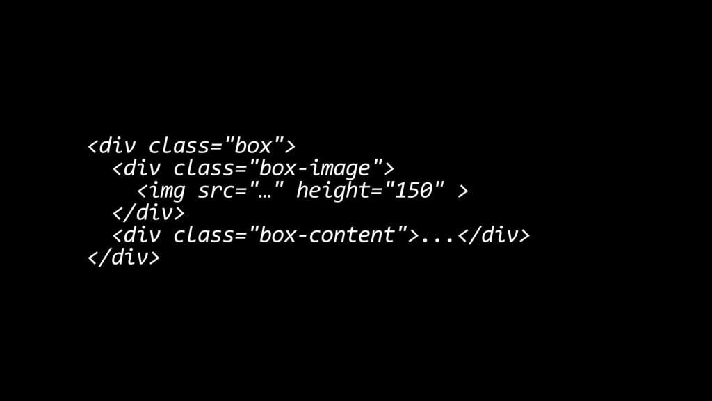 "<div class=""box""> <div class=""box-image""> <img ..."