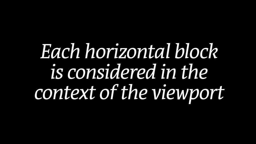 Each horizontal block is considered in the cont...