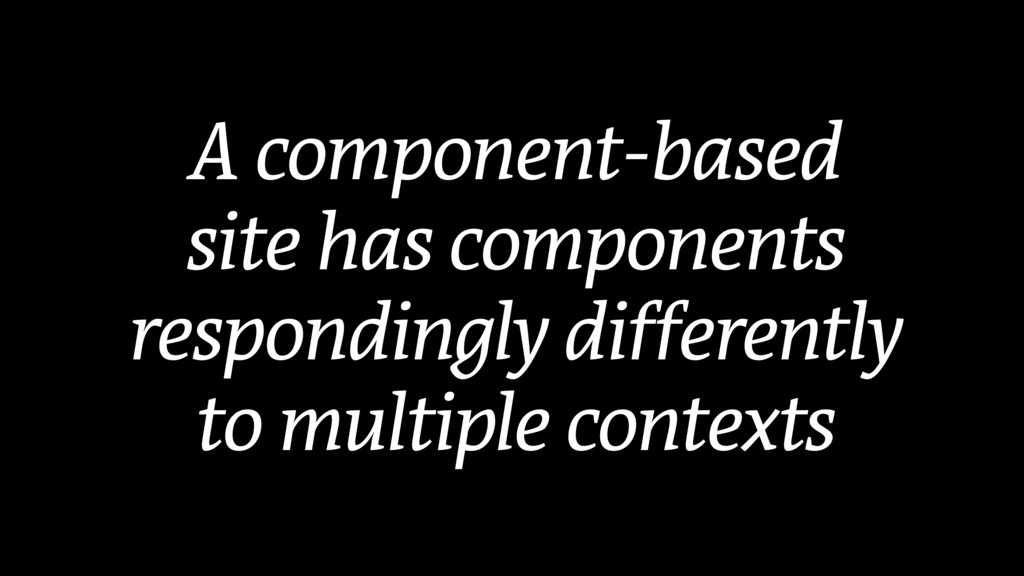 A component-based site has components respondin...