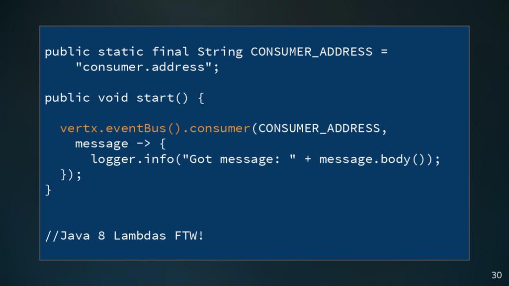 30 public static final String CONSUMER_ADDRESS ...