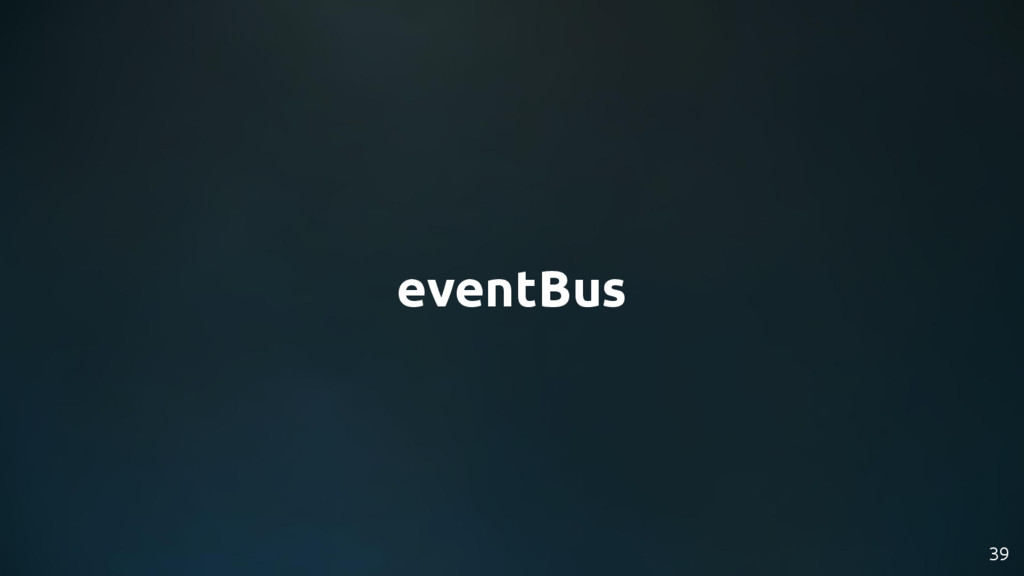 39 eventBus