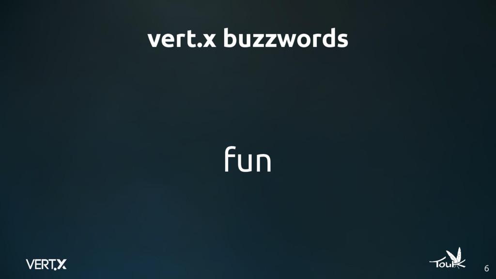 vert.x buzzwords fun 6