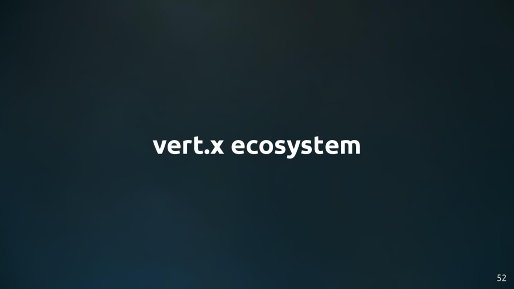 52 vert.x ecosystem
