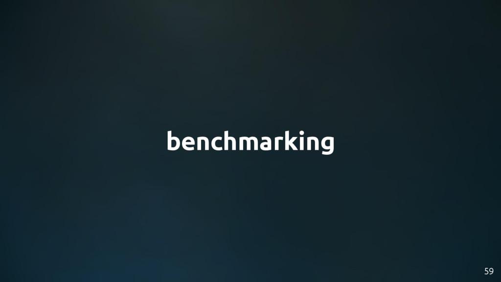 59 benchmarking