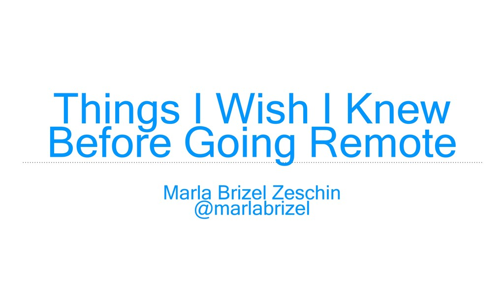 Things I Wish I Knew Before Going Remote Marla ...