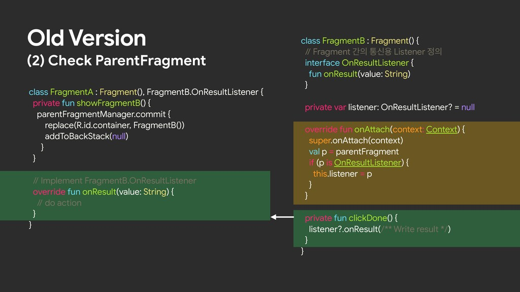Old Version class FragmentB : Fragment() {  // ...