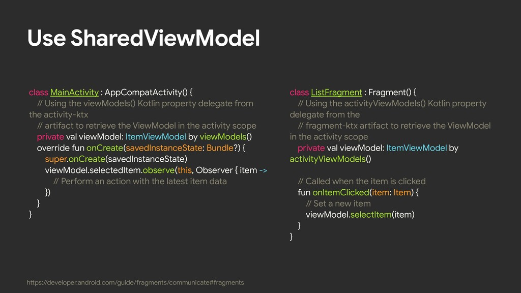 Use SharedViewModel class ListFragment : Fragme...