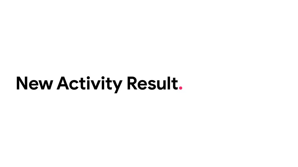 New Activity Result.