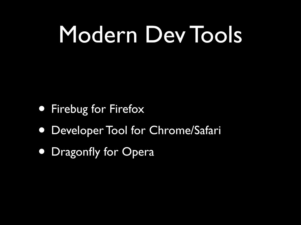 Modern Dev Tools • Firebug for Firefox • Develo...