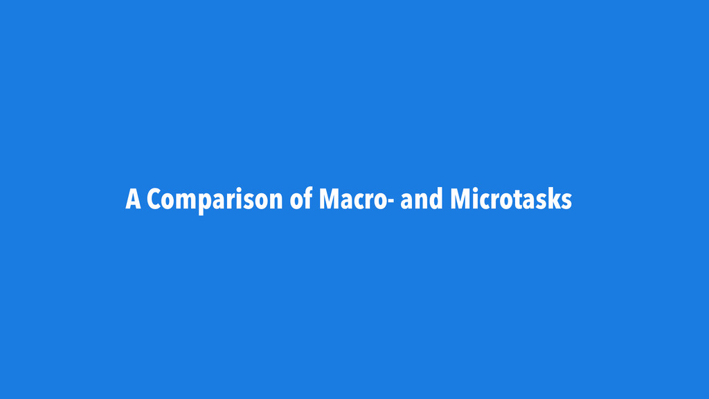 A Comparison of Macro- and Microtasks