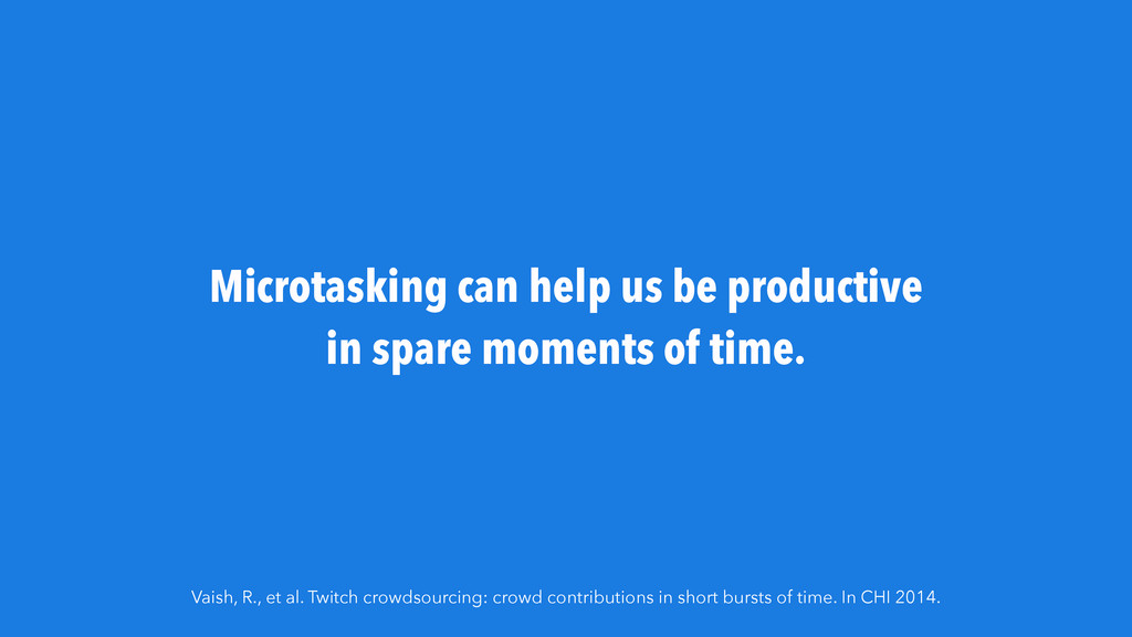 Microtasking can help us be productive in spare...