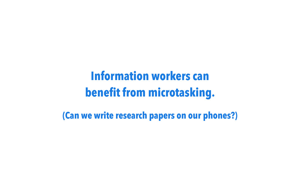 Information workers can benefit from microtaski...
