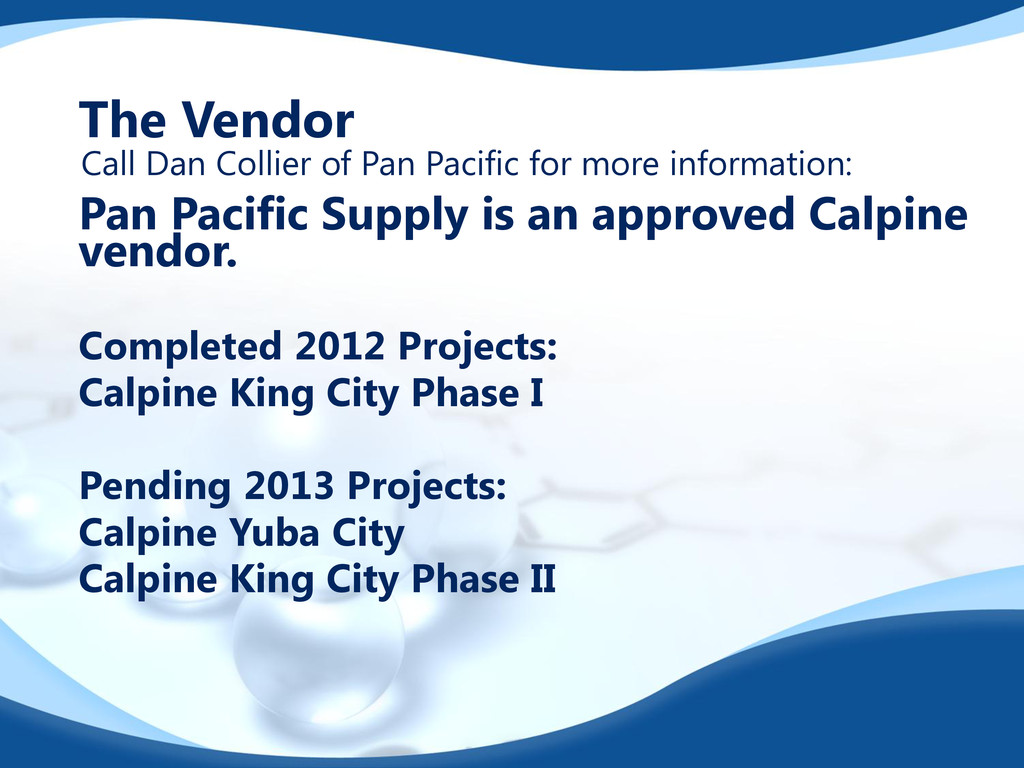 The Vendor Pan Pacific Supply is an approved Ca...