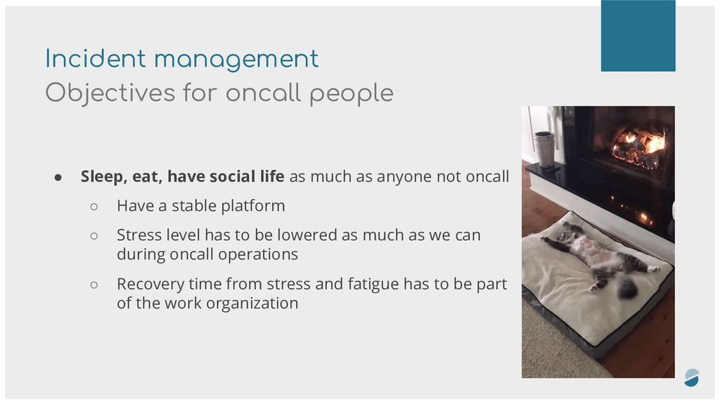 Incident management Objectives for oncall peopl...
