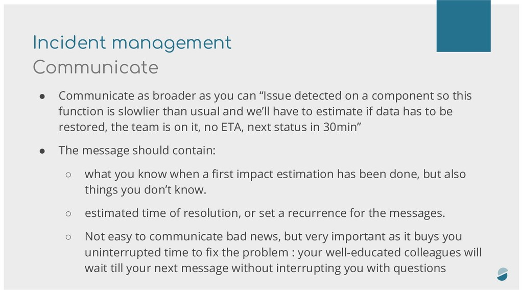 Incident management Communicate ● Communicate a...