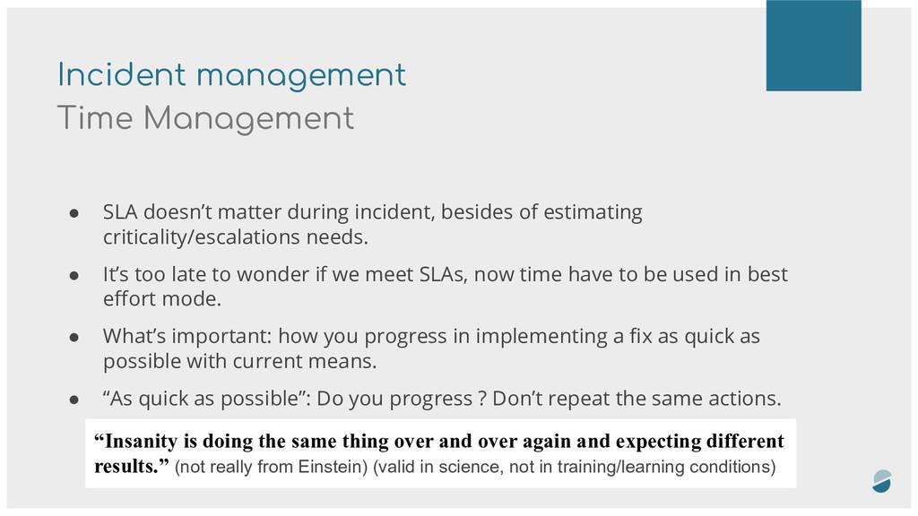 Incident management Time Management ● SLA doesn...