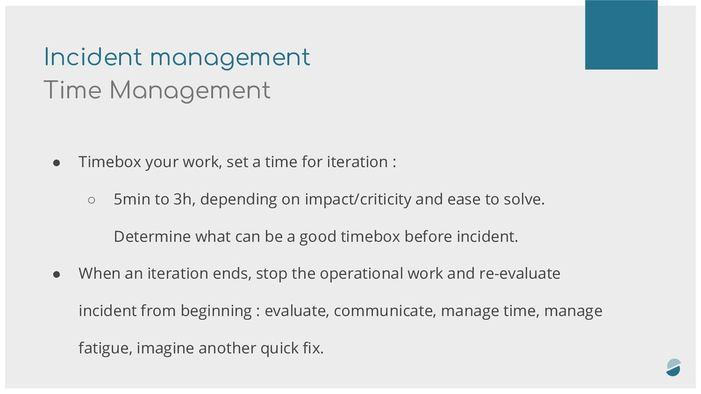 Incident management Time Management ● Timebox y...
