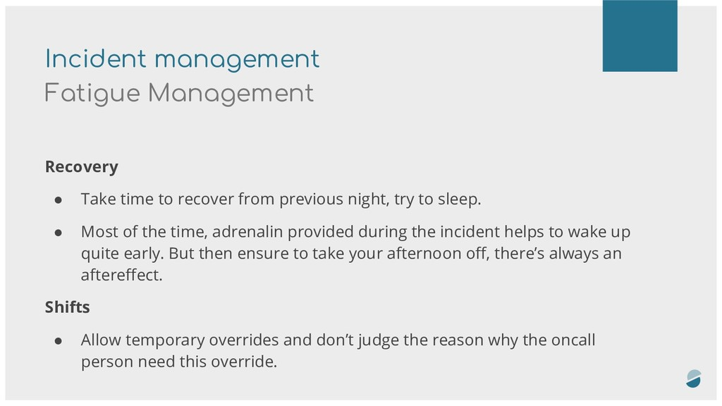 Incident management Fatigue Management Recovery...