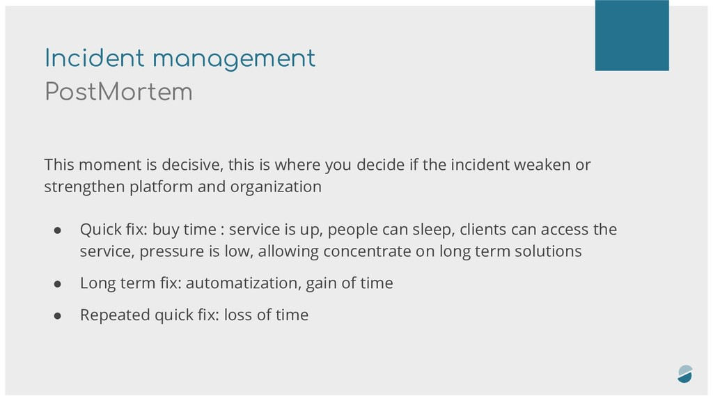 Incident management PostMortem This moment is d...