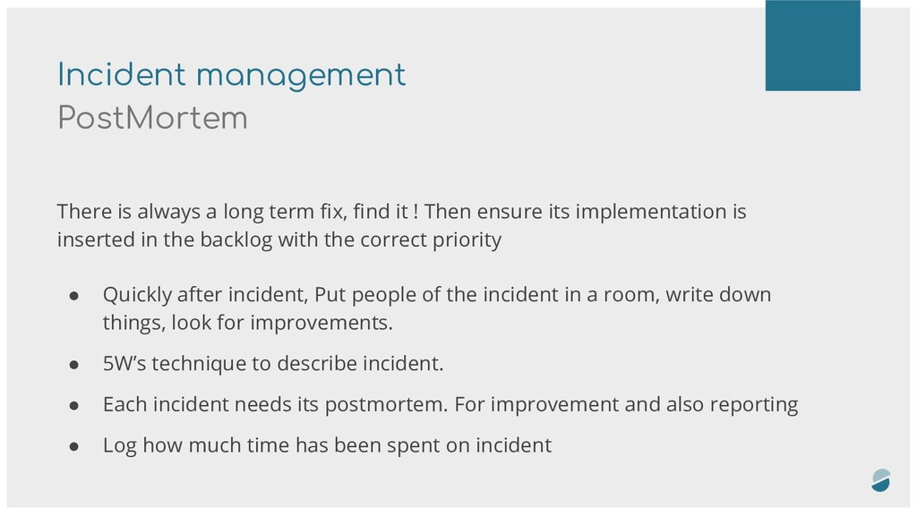 Incident management PostMortem There is always ...