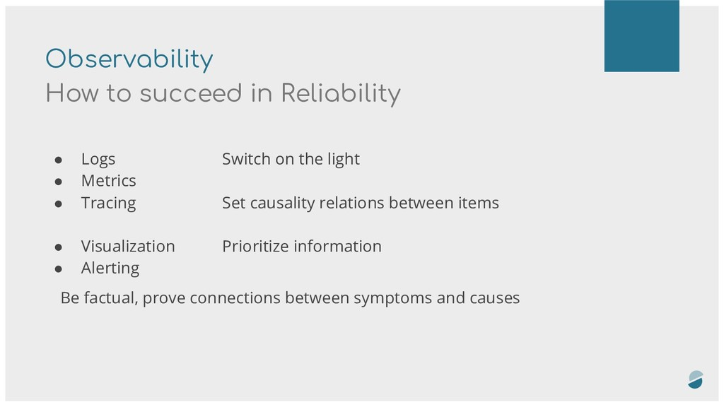 Observability How to succeed in Reliability ● L...
