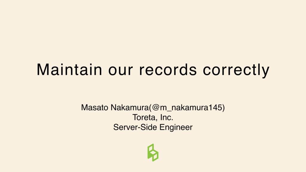 Maintain our records correctly Masato Nakamura(...