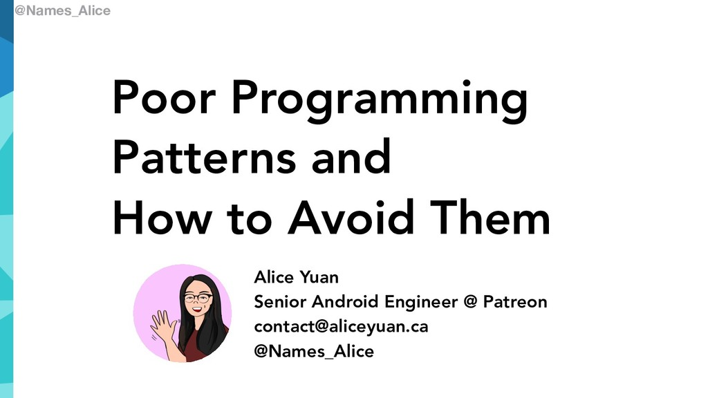 @Names_Alice Alice Yuan Senior Android Engineer...