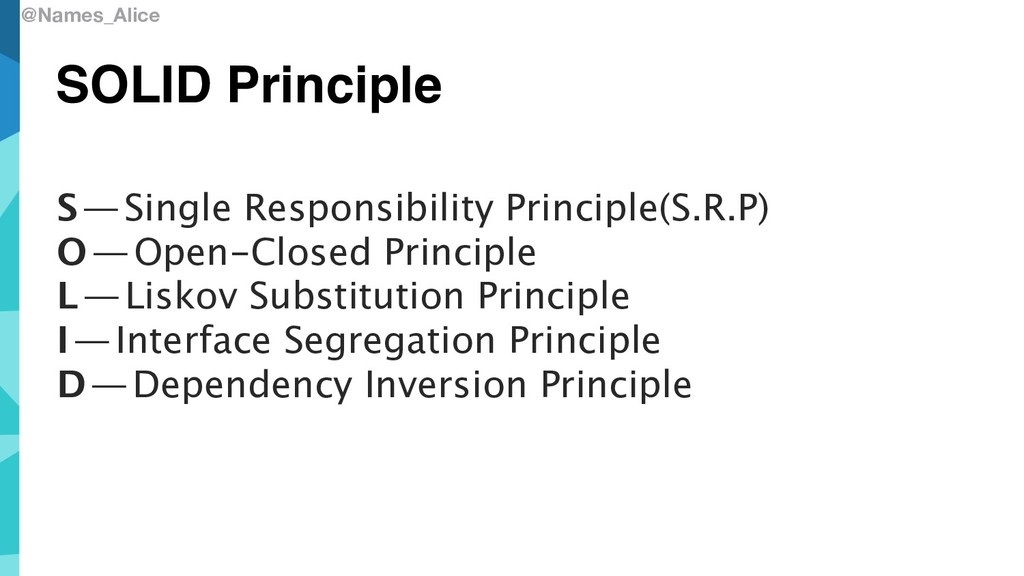 @Names_Alice SOLID Principle S—Single Respons...